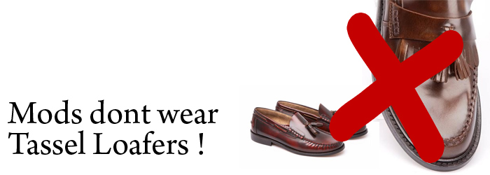 mod-shoes-mods-dont-wear-tassel-loafers